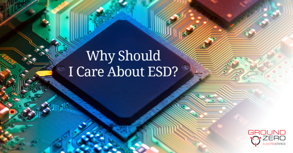 Why Should I Care About ESD?