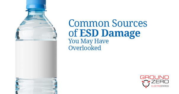 Common Sources of ESD Damage