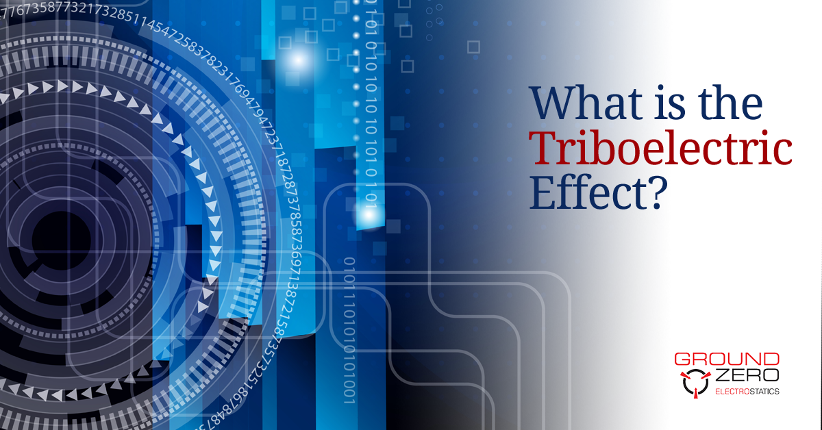 What Is The Triboelectric Effect Ground Zero