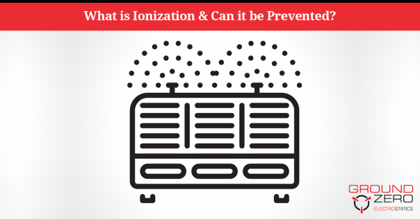 What is Ionization and Can it Be Prevented?