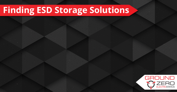 Finding ESD Storage Solutions