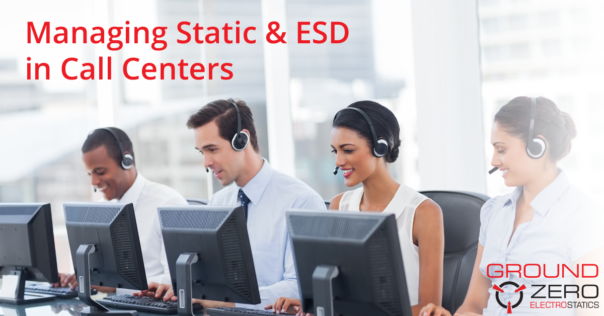Managing Static and ESD in Call Centers